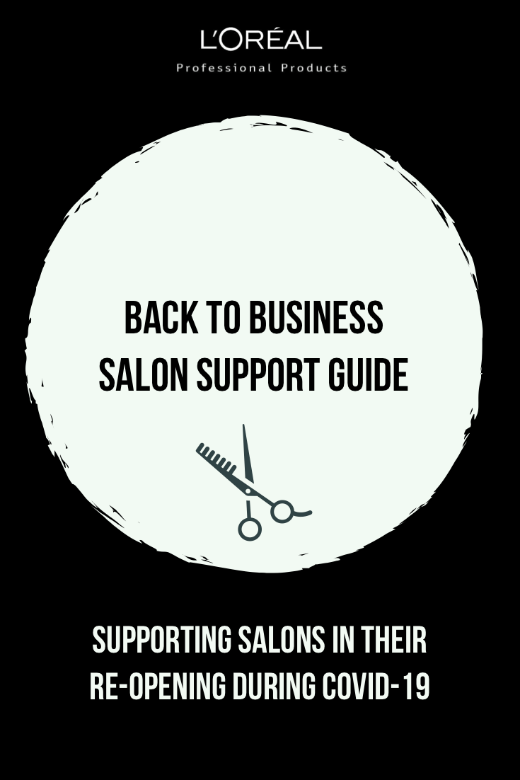 "HABIC Ireland brings you L'Oréal's ""Back to Business Salon Support Guide"" in support of salons as they re-open during Covid-19."